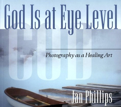 God is at Eye Level- Photography as a Healing Art