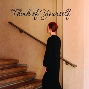 Think of Yourself
